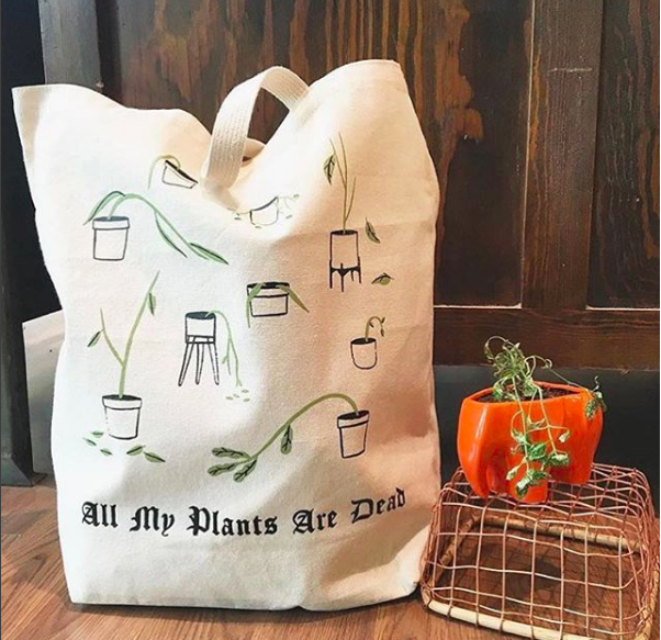 all my plants are dead tote bag