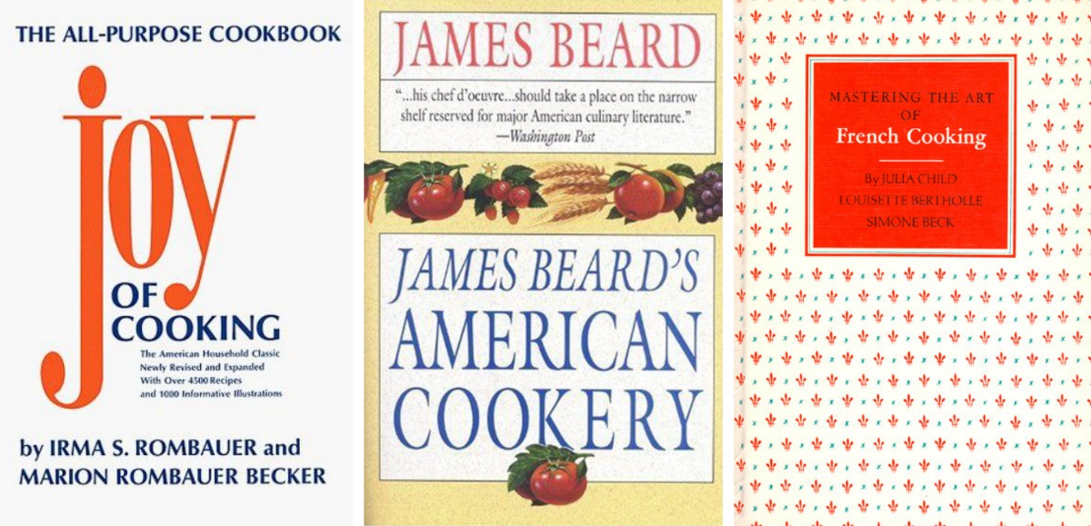 Joy of Cooking, James Beard, Mastering the Art of French Cooking, Julia Child