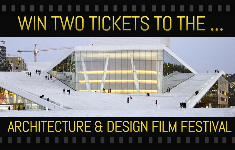 Architecture And Design Film Festival: WIN Two Free Tickets To The Architecture And Design Film