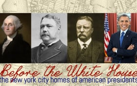 Before the White House, presidential history, U.S. presidents in NYC, NYC presidential homes
