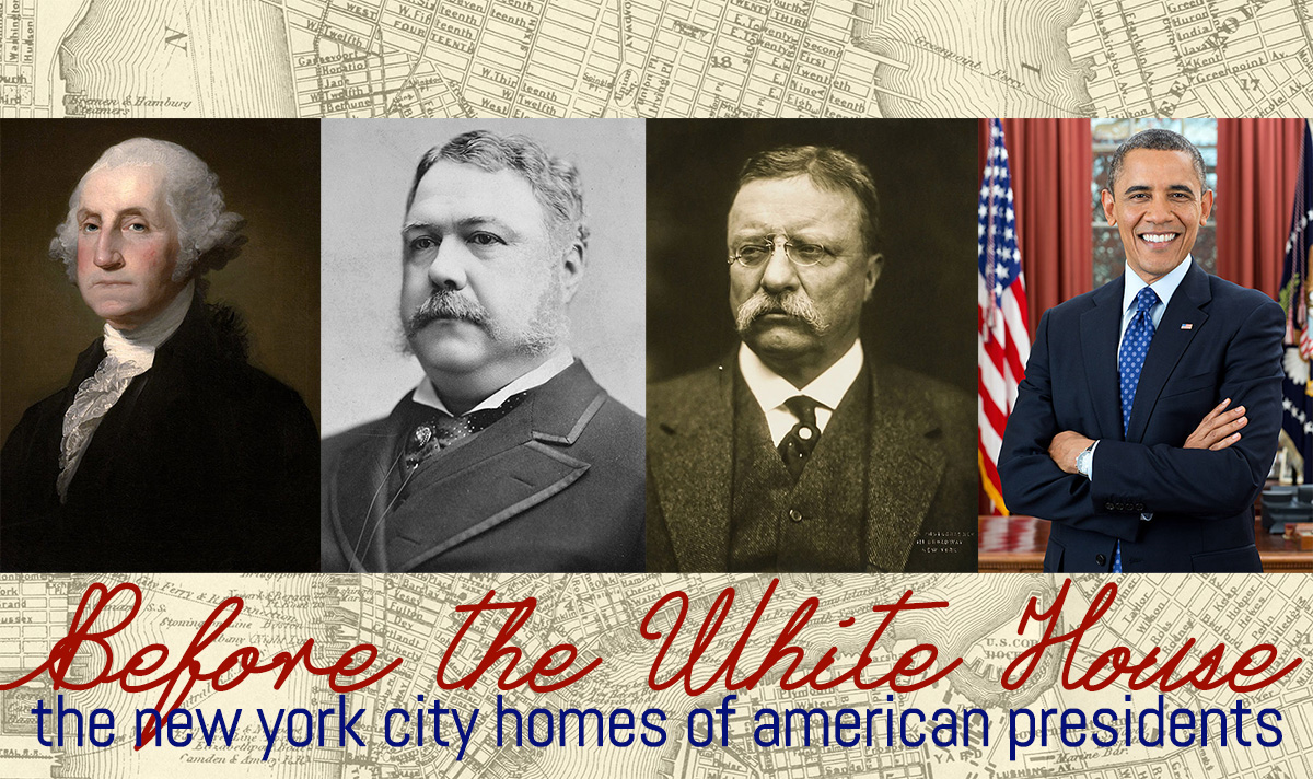 before the white house: the new york city homes of u.s. presidents