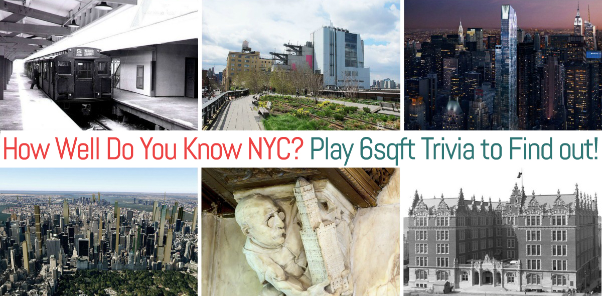 QUIZ: Play 6sqft Trivia to Test Your Knowledge of NYC