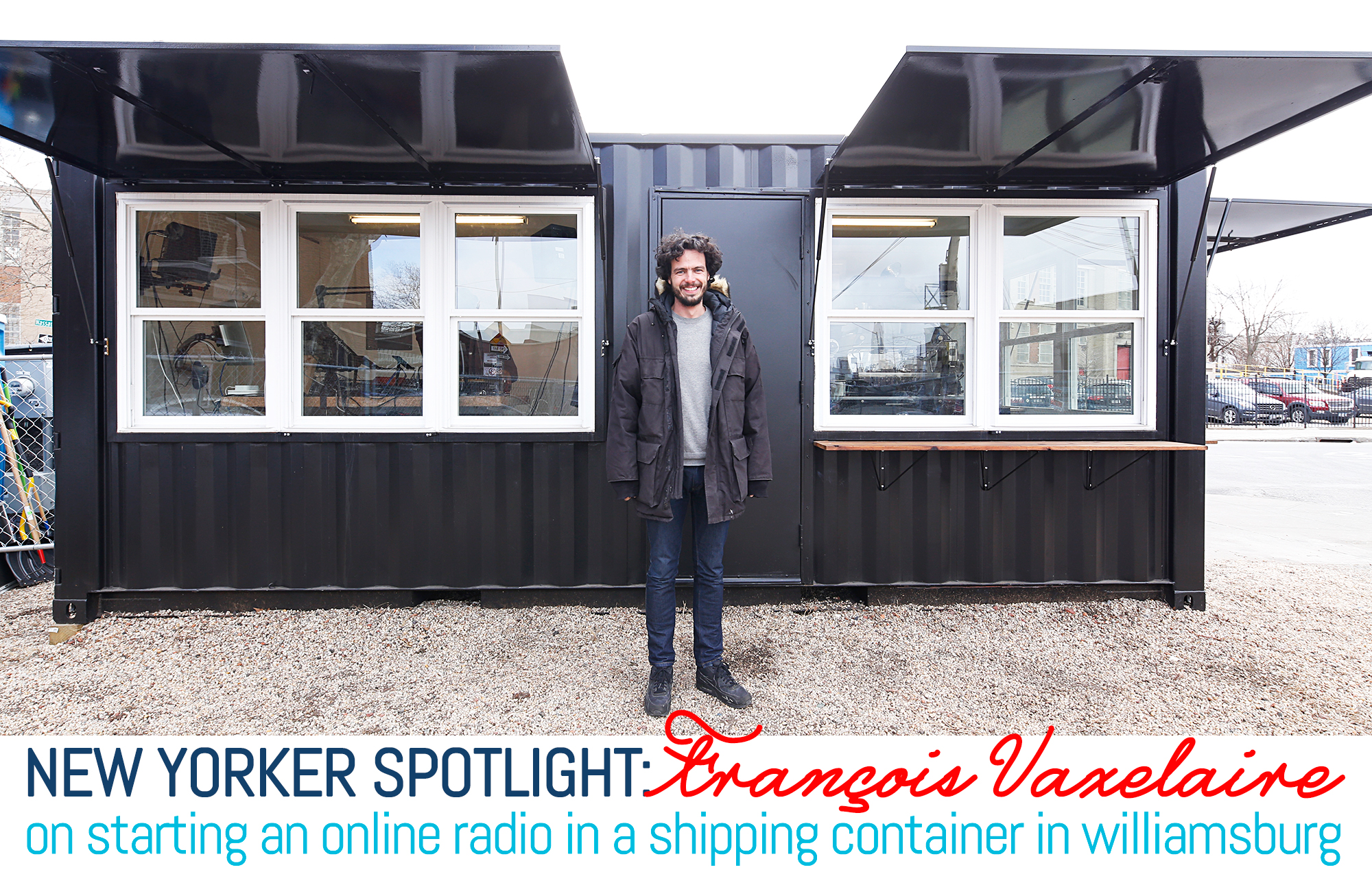 Spotlight: François Vaxelaire Blasts Tunes from a Shipping Container