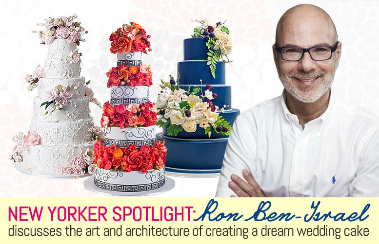 Spotlight Ron BenIsrael On The Art And Architecture Of Creating - Ben Israel Wedding Cakes