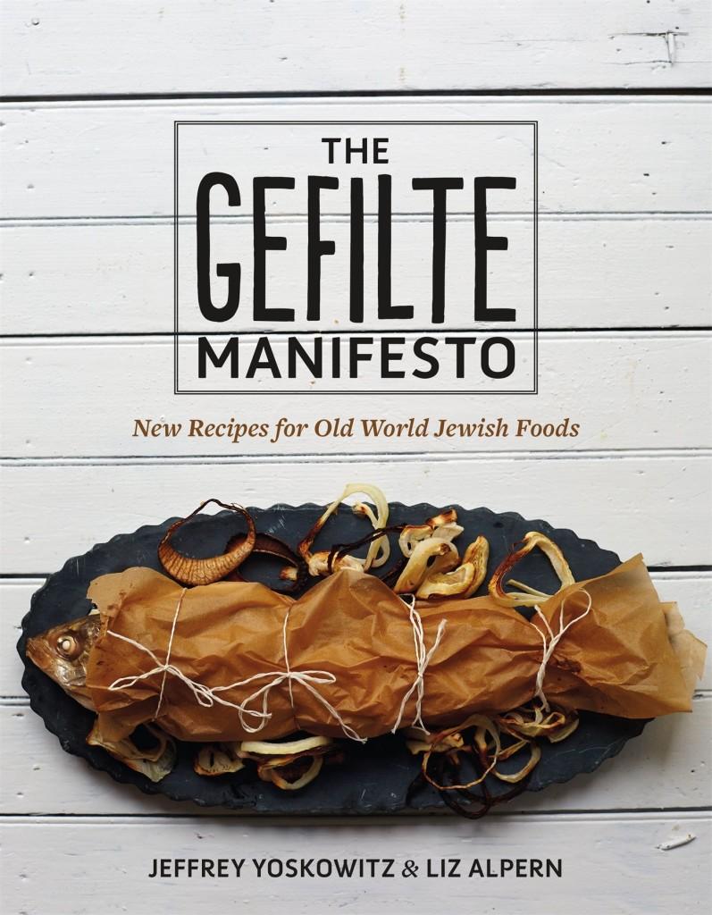 The Gefilte Manifesto, Ashkenazi cuisine, gefilte fish recipes, Liz Alpern, Jeffrey Yoskowitz