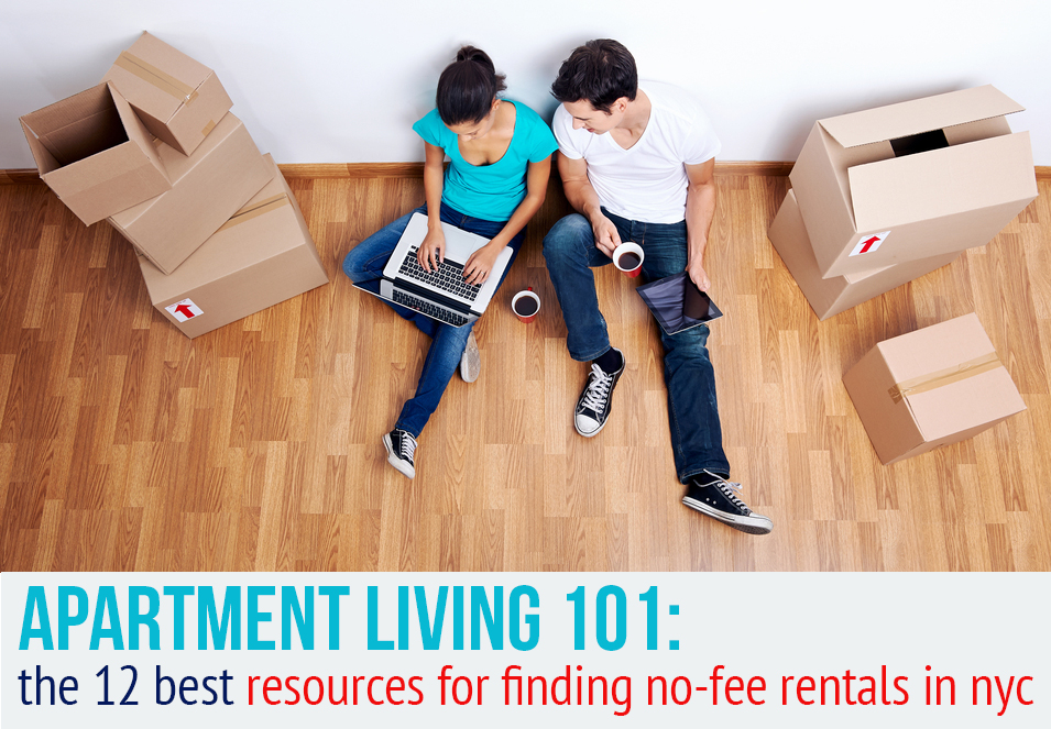 Posted On Fri  December 2  2016 By Dana Schulz In apartment living 101   Features  real estate trends. The 12 Best Websites and Resources for No Fee NYC Rentals   6sqft