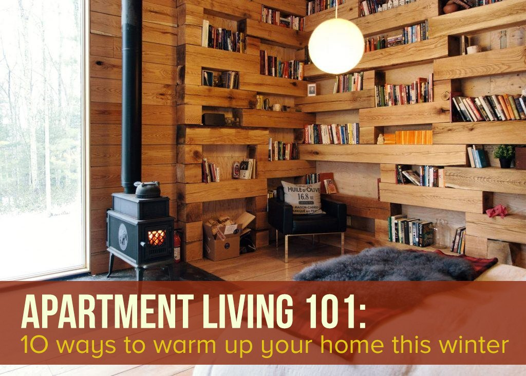 10 Ways To Warm Up Your Apartment This Winter
