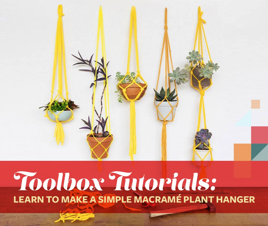 Toolbox Tutorials Learn To Make A Simple Macram Plant