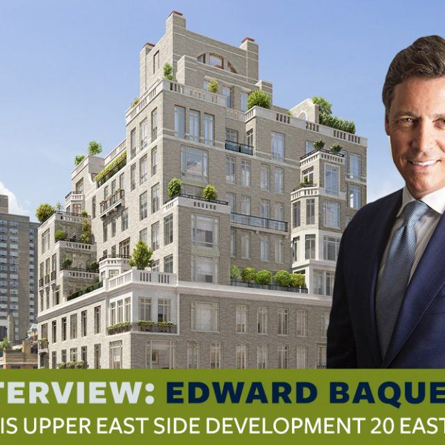 INTERVIEW: Developer Edward Baquero explains how he brought old-New York luxury to 20 East End